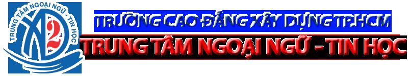 Trung Tâm Ngoại Ngữ Tin Học – Trường Cao Đẳng Xây Dựng TP.HCM